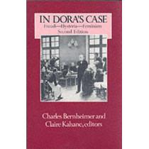 In Dora's Case: Freud, Hysteria, Feminism by Charles Bernheimer, 9780231072212