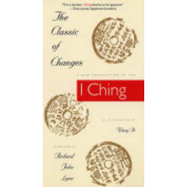 The Classic of Changes: A New Translation of the I Ching as Interpreted by Wang Bi by Richard John Lynn, 9780231082952