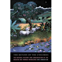 The Return of the Unicorns: The Natural History and Conservation of the Greater One-Horned Rhinoceros by Eric Dinerstein, 9780231084512