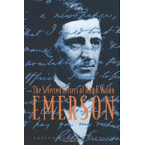 The Selected Letters of Ralph Waldo Emerson by Joel Myerson, 9780231102827
