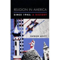 Religion in America Since 1945: A History by Patrick Allitt, 9780231121552