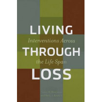 Living Through Loss: Interventions Across the Life Span by Nancy R. Hooyman, 9780231122474