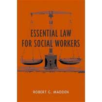 Essential Law for Social Workers by Robert Madden, 9780231123204