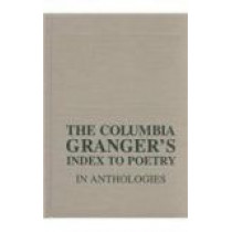 The Columbia Granger's Index to Poetry in Anthologies by Edith Granger, 9780231124485