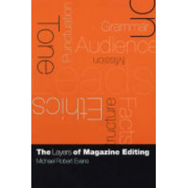 The Layers of Magazine Editing by Michael Robert Evans, 9780231128612
