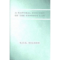 A Natural History of the Common Law by S. F. C. Milsom, 9780231129947