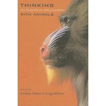 Thinking with Animals: New Perspectives on Anthropomorphism by Lorraine Daston, 9780231130394