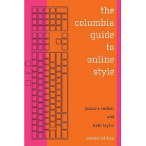 The Columbia Guide to Online Style by Janice R. Walker, 9780231132114