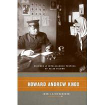 Howard Andrew Knox: Pioneer of Intelligence Testing at Ellis Island by John Richardson, 9780231141680