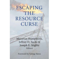 Escaping the Resource Curse by Macartan Humphreys, 9780231141963
