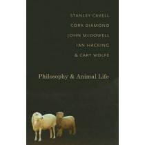 Philosophy and Animal Life by Stanley Cavell, 9780231145152