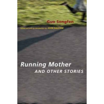 Running Mother and Other Stories by Professor Songfen Guo, 9780231147347