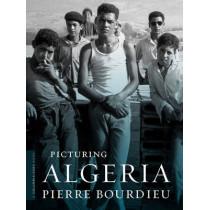 Picturing Algeria by Pierre Bourdieu, 9780231148429