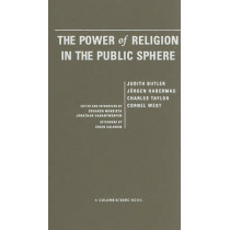 The Power of Religion in the Public Sphere by Judith Butler, 9780231156455
