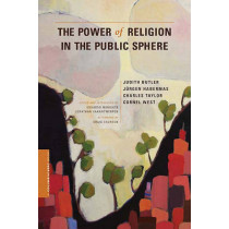 The Power of Religion in the Public Sphere by Judith Butler, 9780231156462