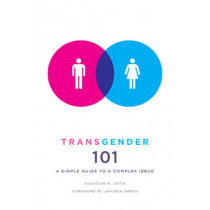 Transgender 101: A Simple Guide to a Complex Issue by Nicholas M. Teich, 9780231157131