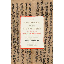 The Platform Sutra of the Sixth Patriarch by Philip Yampolsky, 9780231159579