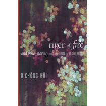 River of Fire and Other Stories by Chong-hui O, 9780231160667