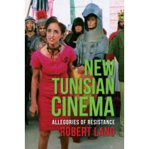 New Tunisian Cinema: Allegories of Resistance by Robert Lang, 9780231165068