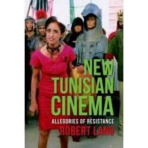New Tunisian Cinema: Allegories of Resistance by Robert Lang, 9780231165075