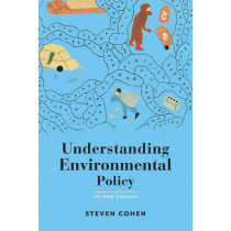 Understanding Environmental Policy by Steven B. Cohen, 9780231167741