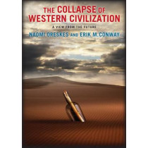 The Collapse of Western Civilization: A View from the Future by Naomi Oreskes, 9780231169547