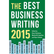 The Best Business Writing 2015 by Dean Starkman, 9780231170178