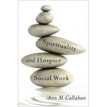 Spirituality and Hospice Social Work by Ann M. Callahan, 9780231171724