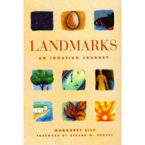 Landmarks: An Ignatian Journey by Margaret Silf, 9780232522549