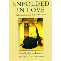 Enfolded in Love: Daily Readings with Julian of Norwich by Robert Llewelyn, 9780232525502