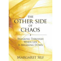 The Other Side of Chaos: Breaking through when life is breaking down by Margaret Silf, 9780232528916