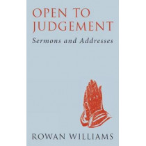Open to Judgement (new edition): Sermons and Addresses by Dr. Rowan Williams, 9780232530308