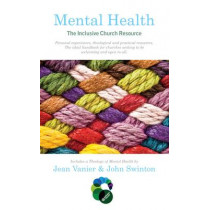 Mental Health: The Inclusive Church Resource by Jean Vanier, 9780232530667