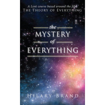 The Mystery of Everything: A Lent course based around the film The Theory of Everything by Hilary Brand, 9780232532081