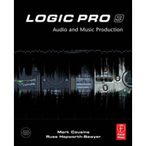 Logic Pro 9: Audio and Music Production by Mark Cousins, 9780240521930