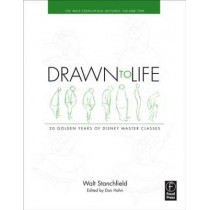 Drawn to Life: 20 Golden Years of Disney Master Classes: Volume 1: The Walt Stanchfield Lectures by Walt Stanchfield, 9780240810966