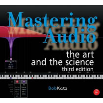 Mastering Audio: The Art and the Science by Bob Katz, 9780240818962