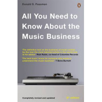 All You Need to Know About the Music Business: Eighth Edition by Donald S. Passman, 9780241001639