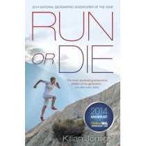 Run or Die: The Inspirational Memoir of the World's Greatest Ultra-Runner by Kilian Jornet, 9780241004852