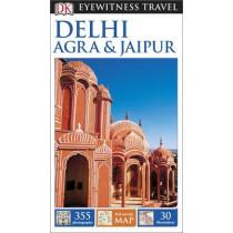 DK Eyewitness Delhi, Agra and Jaipur by DK Publishing, 9780241006993