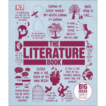 The Literature Book: Big Ideas Simply Explained by DK, 9780241015469
