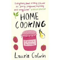 Home Cooking: A Writer in the Kitchen by Laurie Colwin, 9780241145715