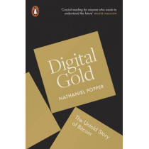Digital Gold: The Untold Story of Bitcoin by Nathaniel Popper, 9780241180990