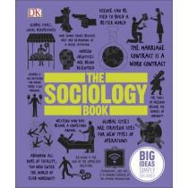 The Sociology Book: Big Ideas Simply Explained by DK, 9780241182291