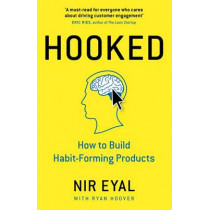 Hooked: How to Build Habit-Forming Products by Nir Eyal, 9780241184837