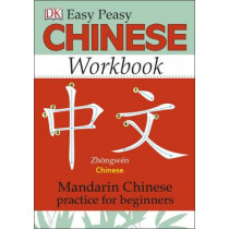Easy Peasy Chinese Workbook: Mandarin Chinese Practice for Beginners by Elinor Greenwood, 9780241184950