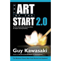 The Art of the Start 2.0: The Time-Tested, Battle-Hardened Guide for Anyone Starting Anything by Guy Kawasaki, 9780241187265