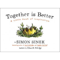 Together is Better: A Little Book of Inspiration by Simon Sinek, 9780241187296