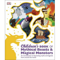 Children's Book of Mythical Beasts and Magical Monsters by DK, 9780241189412
