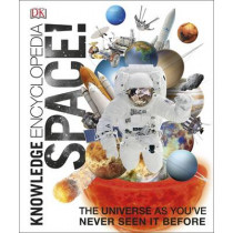Knowledge Encyclopedia Space!: The Universe as You've Never Seen it Before by DK, 9780241196304